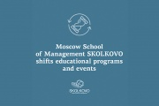 Moscow School of Management SKOLKOVO shifts educational programs and events